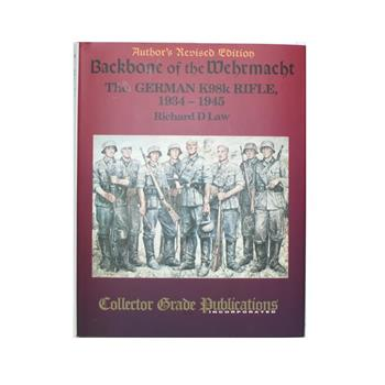 Book Backbone of the Wehrmacht: The German K98k Rifle 1934-1945 By Richard D. Law