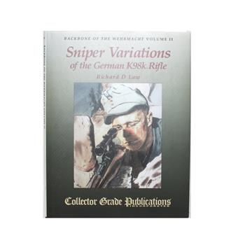 Book Sniper Variations of the German K98k Rifle By Richard D. Law