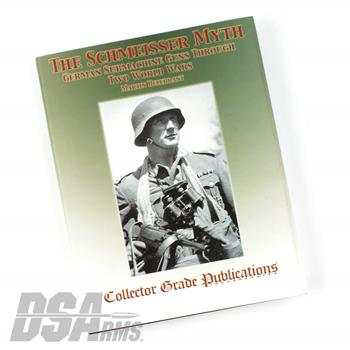 Book The Schmeisser Myth - German Submachine Guns Through Two World Wars - By Martin Helebrant - 432 Pages, 507 Illustrations